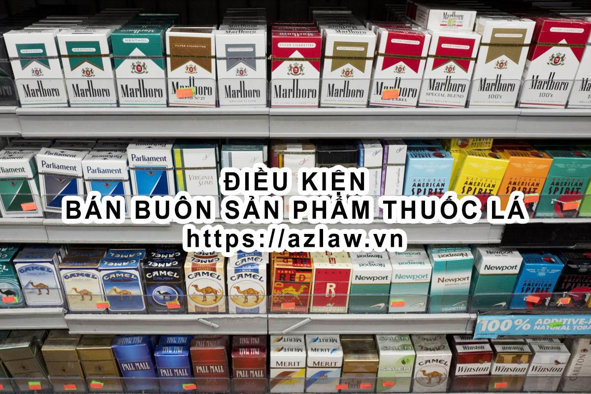 Điều kiện kinh doanh bán buôn thuốc lá