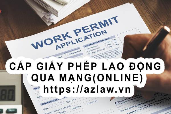 Thủ tục cấp giấy phép lao động qua mạng
