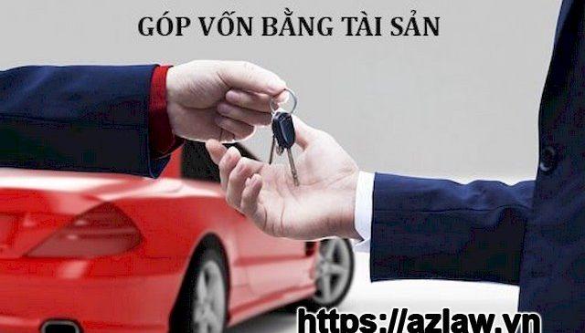 Thủ tục góp vốn bằng tài sản là đất đai hoặc ô tô vào công ty